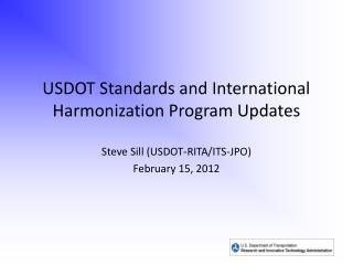 USDOT Standards and International Harmonization Program Updates