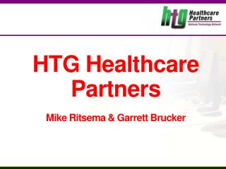 HTG Healthcare Partners Mike Ritsema & Garrett Brucker
