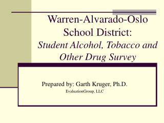 Warren-Alvarado-Oslo School District:   Student Alcohol, Tobacco and Other Drug Survey