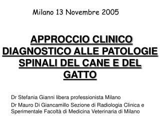 APPROCCIO CLINICO DIAGNOSTICO ALLE PATOLOGIE SPINALI DEL CANE E DEL GATTO