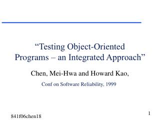 """Testing Object-Oriented  Programs – an Integrated Approach"""