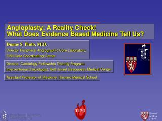 Angioplasty: A Reality Check! What Does Evidence Based Medicine Tell Us?