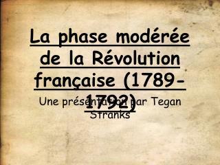 La phase mod r e de la R volution fran aise 1789-1792