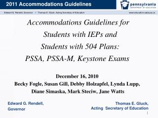 Accommodations Guidelines for    Students with IEPs and    Students with 504 Plans: PSSA, PSSA-M, Keystone Exams  Decemb