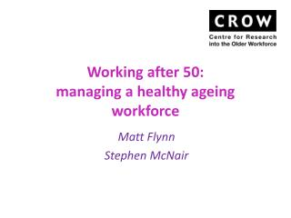 Working after 50:  managing a healthy ageing workforce