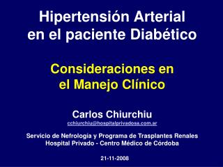 Hipertensi n Arterial en el paciente Diab tico  Consideraciones en  el Manejo Cl nico  Carlos Chiurchiu cchiurchiuhospit