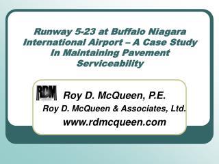 Roy D. McQueen, P.E. Roy D. McQueen & Associates, Ltd. rdmcqueen