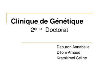 Clinique de Génétique 2 ème   Doctorat