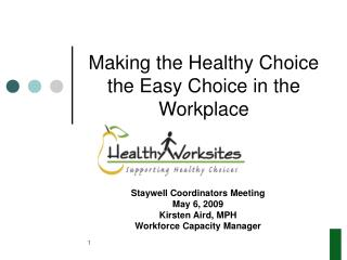 Making the Healthy Choice the Easy Choice in the Workplace
