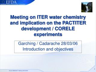 Meeting on ITER water chemistry and implication on the PACTITER development / CORELE experiments
