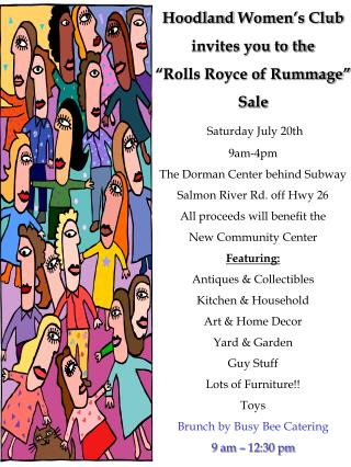 "Hoodland  Women's Club invites you to the  ""Rolls Royce of Rummage""  Sale Saturday July 20th"
