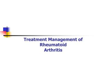 Treatment Management of Rheumatoid  Arthritis