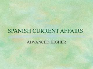 SPANISH CURRENT AFFAIRS