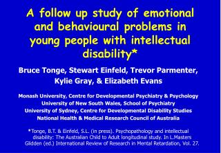 A follow up study of emotional and behavioural problems in young people with intellectual disability