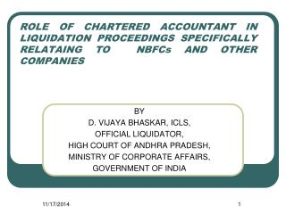 BY D. VIJAYA BHASKAR, ICLS, OFFICIAL LIQUIDATOR,  HIGH COURT OF ANDHRA PRADESH,