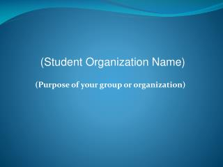 (Purpose of your group or organization)