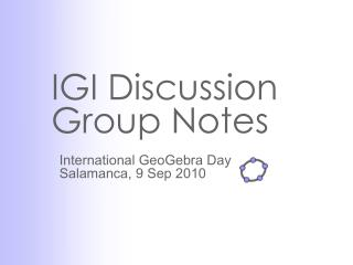 IGI Discussion Group Notes