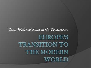 Europe's Transition to the Modern World
