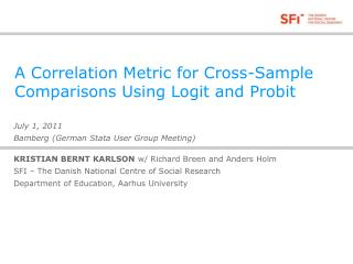 A Correlation Metric for Cross-Sample Comparisons Using Logit and Probit