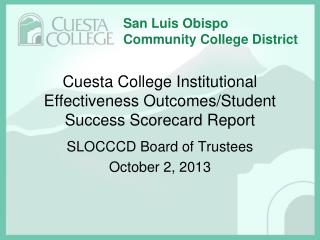 Cuesta College Institutional Effectiveness Outcomes/Student Success Scorecard Report