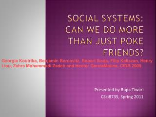 Social Systems: Can We Do More Than Just Poke Friends