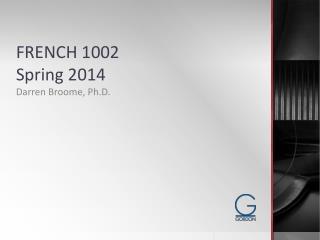FRENCH 1002 Spring 2014