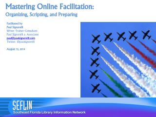 Mastering Online Facilitation: Organizing, Scripting, and Preparing