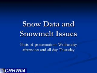Snow Data and Snowmelt Issues