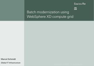 Batch modernization using  WebSphere XD compute grid