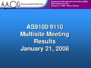AS9100/9110 Multisite Meeting Results January 21, 2008