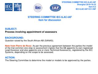 STEERING COMMITTEE IEC-ILAC-IAF Item for discussion SUBJECT:
