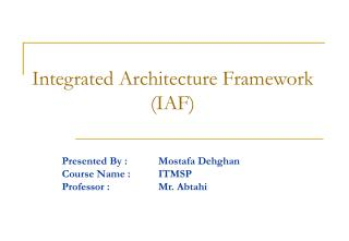 Integrated Architecture Framework (IAF)