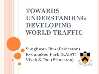 TOWARDS UNDERSTANDING DEVELOPING WORLD TRAFFIC