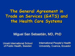 The General Agreement in Trade on Services GATS and the Health Care Systems