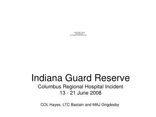 Indiana Guard Reserve Columbus Regional Hospital Incident  13 - 21 June 2008