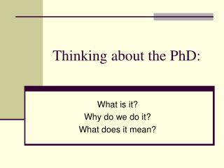 Thinking about the PhD: