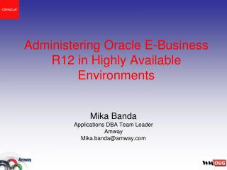 Administering Oracle E-Business R12 in Highly Available Environments