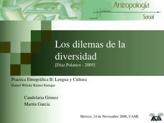 Los dilemas de la diversidad [Díaz Polanco - 2005]