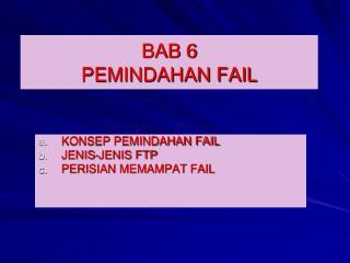 BAB 6 PEMINDAHAN FAIL