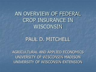 AN OVERVIEW OF FEDERAL  CROP INSURANCE IN WISCONSIN