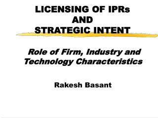LICENSING OF IPRs  AND  STRATEGIC INTENT Role of Firm, Industry and Technology Characteristics