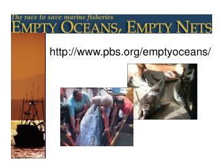 pbs/emptyoceans/