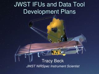 JWST IFUs and Data Tool Development Plans