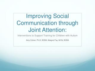 Improving Social Communication through Joint  Attention:
