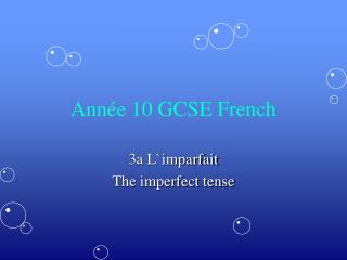 Ann ée 10 GCSE French
