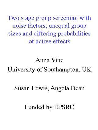 Anna Vine University of Southampton, UK Susan Lewis, Angela Dean Funded by EPSRC
