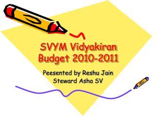 SVYM Vidyakiran Budget 2010-2011