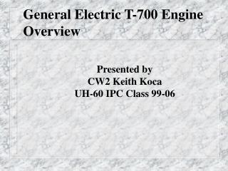 General Electric T-700 Engine Overview