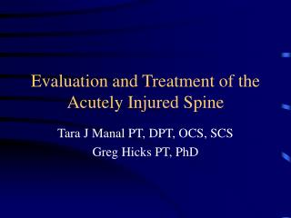 Evaluation and Treatment of the Acutely Injured Spine
