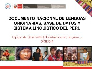 DOCUMENTO NACIONAL DE LENGUAS ORIGINARIAS, BASE DE DATOS Y SISTEMA LINGÜÍSTICO DEL PERÚ
